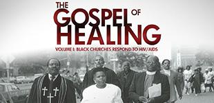 The Gospel of Healing: Volume I: Black Churches Respond to HIV/AIDS